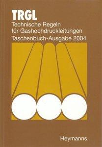 TRGL - Technische Regeln für Gashochdruckleitungen