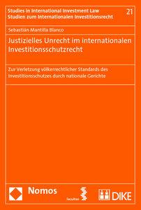 Justizielles Unrecht im internationalen Investitionsschutzrecht