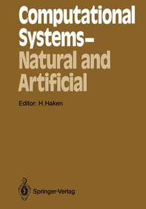 Computational Systems - Natural and Artificial