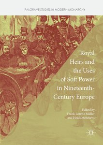 Royal Heirs and the Uses of Soft Power in Nineteenth-Century Eur
