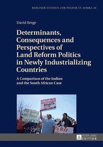 Determinants, Consequences and Perspectives of Land Reform Polit