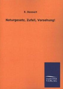 Naturgesetz, Zufall, Vorsehung!
