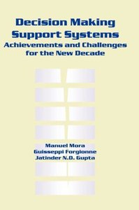 Decision Making Support Systems: Achievements and Challenges for