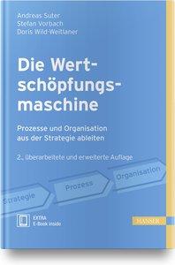 Die Wertschöpfungsmaschine - Prozesse und Organisation aus der S