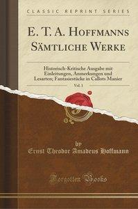 E. T. A. Hoffmanns Sämtliche Werke, Vol. 1