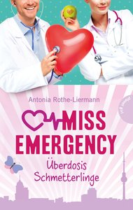 Miss Emergency 05. Überdosis Schmetterlinge
