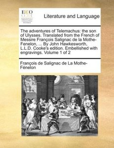 The adventures of Telemachus: the son of Ulysses. Translated fro