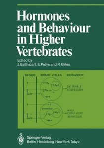 Hormones and Behaviour in Higher Vertebrates