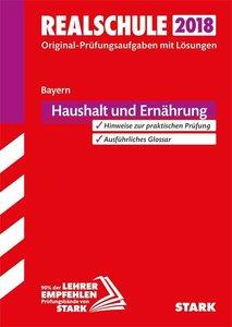 Abschlussprüfung Realschule Bayern 2018 - Haushalt und Ernährung