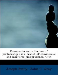 Commentaries on the law of partnership : as a branch of commerci
