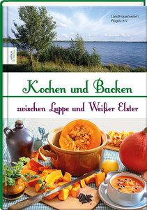 Kochen und Backen zwischen Luppe und Weißer Elster