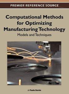 Computational Methods for Optimizing Manufacturing Technology: M