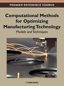 Computational Methods for Optimizing Manufacturing Technology: M