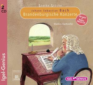 Starke Stücke. Johann Sebastian Bach - Brandenburgische Konzerte