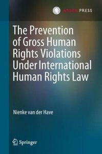 The Prevention of Gross Human Rights Violations Under Internatio