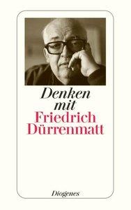 Denken mit Friedrich Dürrenmatt