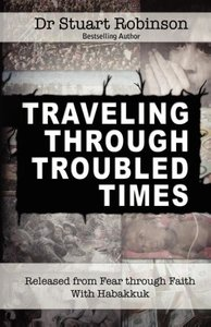 Traveling Through Troubled Times
