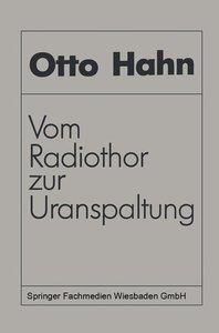 Vom Radiothor zur Uranspaltung