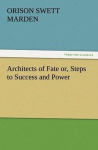 Architects of Fate or, Steps to Success and Power