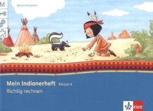 Mein Indianerheft. Richtig rechnen 4. Arbeitsheft 4. Schuljahr
