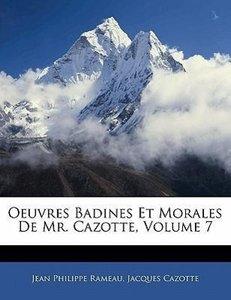 Oeuvres Badines Et Morales De Mr. Cazotte, Volume 7