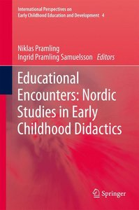 Educational Encounters: Nordic Studies in Early Childhood Didact