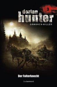 Dorian Hunter, Dämonen-Killer - Der Folterknecht