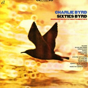 Sixties Byrd-Charlie Byrd Plays Today\'s Great Hits