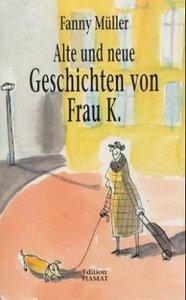 Alte und neue Geschichten von Frau K