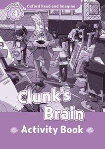 Oxford Read and Imagine: Level 4. Clunk\'s Brain Activity Book