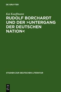 Rudolf Borchardt und der >Untergang der deutschen Nation