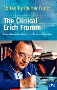 The Clinical Erich Fromm: Personal Accounts and Papers on Therap