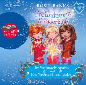 Drei Freundinnen im Wunderland: Im Weihnachtspalast & Ein Weihna