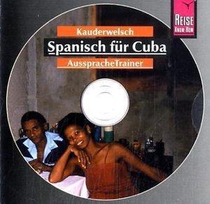 Spanisch für Cuba. Kauderwelsch AusspracheTrainer. CD