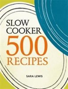 SLOW COOKER 500 RECIPES