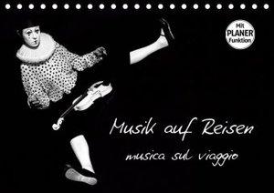 Musik auf Reisen - musica sul viaggio (Tischkalender 2019 DIN A5