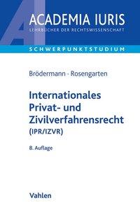 Internationales Privat- und Zivilverfahrensrecht (IPR/IZVR)