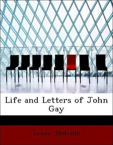 Life and Letters of John Gay