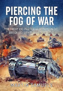 Piercing the Fog of War: The Theory and Practice of Command in t