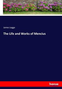 The Life and Works of Mencius