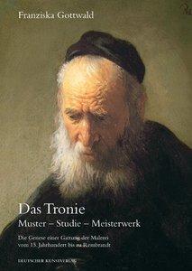 Das Tronie. Muster - Studie - Meisterwerk