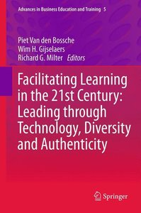 Facilitating Learning in the 21st Century: Leading through Techn