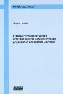 Filterkuchenwaschprozesse unter besonderer Berücksichtigung phys
