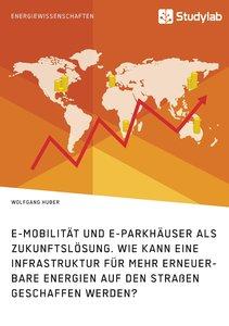 E-Mobilität und E-Parkhäuser als Zukunftslösung. Wie kann eine I