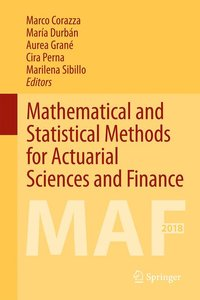 Mathematical and Statistical Methods for Actuarial Sciences and