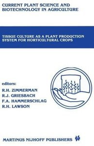 Tissue culture as a plant production system for horticultural cr