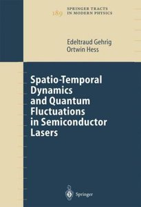 Spatio-Temporal Dynamics and Quantum Fluctuations in Semiconduct