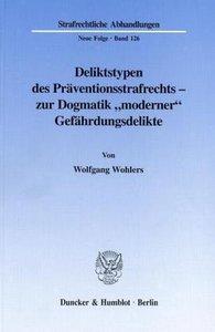 """Deliktstypen des Präventionsstrafrechts - zur Dogmatik """"moderner"""