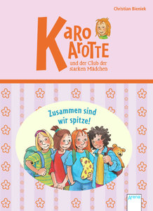 Karo Karotte und der Club der starken Mädchen. Zusammen sind wir