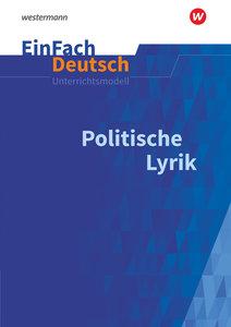 Politische Lyrik. EinFach Deutsch Unterrichtsmodelle